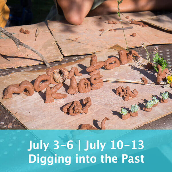 July 3-6 | July 10-13 Digging into the Past: Archeology, Dinosaurs & Clay